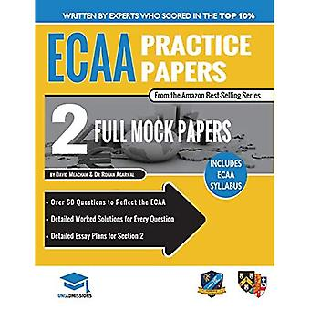 Ecaa Practice Papers: 2 Full Mock Papers, 70 Questions in the Style of the Ecaa, Detailed Worked Solutions for Every Question, Detailed Essay Plans, Economics Admissions Assessment, Uniadmissions