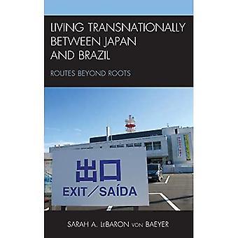 Asuminen kansainvälisesti Japanin ja Brasilian välillä: Reitit juurien ulkopuolella (Uudet tutkimukset nyky-Japanissa)