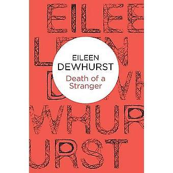 Eileen Dewhurstin muukalaisen kuolema - 9781447256977 Kirja