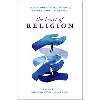 Uskonnon sydän - hengellinen voimaantuminen - hyväntahtoisuus - ja