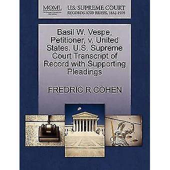 Basil W. Vespe - Petitioner - V. United States. U.S. Supreme Court Tr