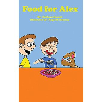 Food for Alex by Food for Alex - 9781366198600 Book