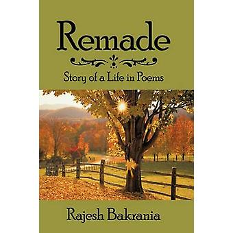 Remade - Story of a Life in Poems by Rajesh Bakrania - 9781438974958 B