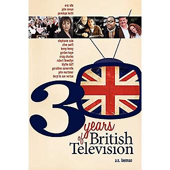 30 Years of British Television by A S Berman - 9781593931438 Book