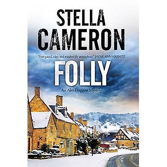Folly - A British Murder Mystery Set in the Cotswolds by Stella Camero