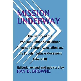 Mission Underway by Edited by Ray B Browne