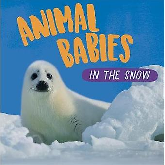 Animal Babies: In the Snow