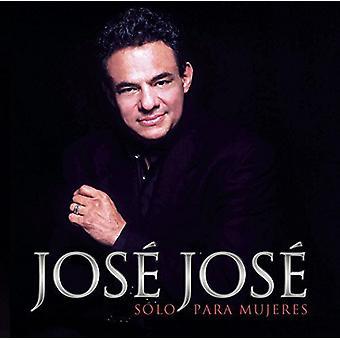 Jose Jose - Solo Para Mujeres [CD] USA import