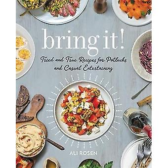 Bring It! - Tried and True Recipes for Potlucks and Casual Entertainin