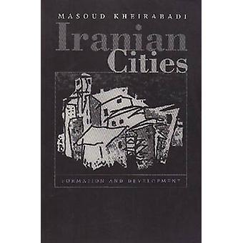 Iranian Cities - Formation and Development (New edition) by Masoud Khe