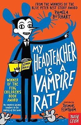 My Head Teacher is a Vampire Rat by Pamela Butchart - Thomas Flintham