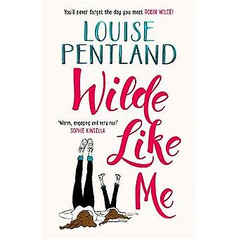 Wilde Like Me - Fall in love with the book everyone's talking about by
