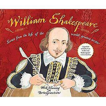 William Shakespeare - Scenes from the Life of the World's Greatest Wri