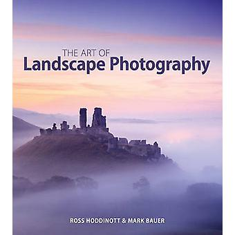 L'Art de la photographie de paysage par Ross Hoddinott - Mark Bauer - 978
