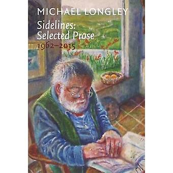 Sidelines - Selected Prose 1962-2015 by Michael Longley - 978191125329