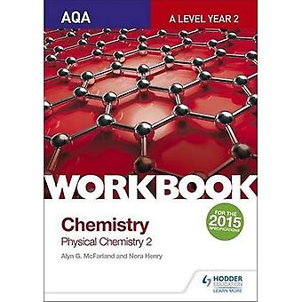AQA A Level Year 2 Chemistry Workbook: Physical chemistry 2