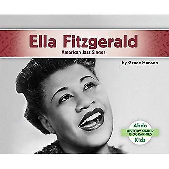 Ella Fitzgerald: Amerikansk Jazz-sanger (historie Maker biografier sette 2)