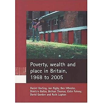 Armut, Reichtum und Platz in Großbritannien, 1968 bis 2005