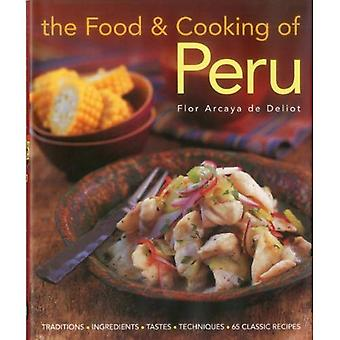 The Food and Cooking of Peru: Traditions - Ingredients - Tastes - Techniques