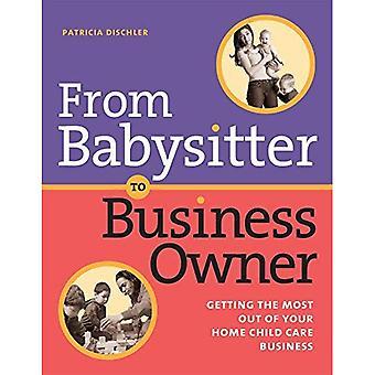 Van oppas aan ondernemer: Haal het meeste uit uw huis Child Care Business