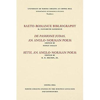 Studies in the Romance Languages and Literatures: Raeto-Romance Bibliography; De Passione Judas, an Anglo-Norman Poem; and Seth, an Anglo-Norman Poem (North Carolina Studies in the Romance Languages and Literatures)