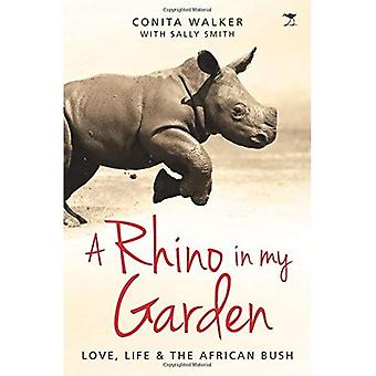 A rhino in my garden: Love, life and the African� bush