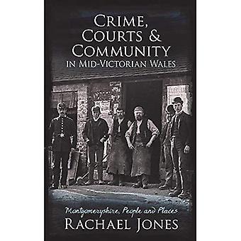 Crimen, tribunales y la comunidad en país de Gales mediados de-Victorian: Montgomeryshire, personas y lugares