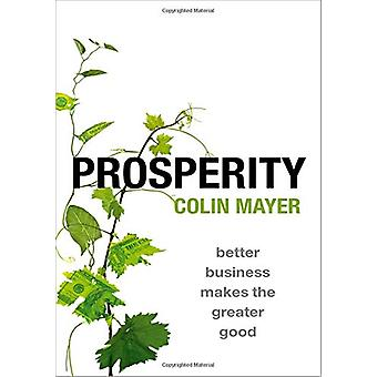 Prosperity - Better Business Makes the Greater Good by Prosperity - Bet