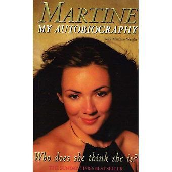 Quem ela pensa é?: Martine: minha autobiografia