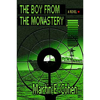 The Boy from the Monastery by Cohen & Martin E.