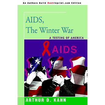AIDS the Winter War A Testing of America by Kahn & Arthur D.