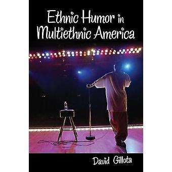 Humor étnico en América multiétnica por Gillota & David