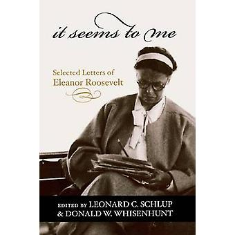 It Seems to Me Selected Letters of Eleanor Roosevelt by Roosevelt & Eleanor