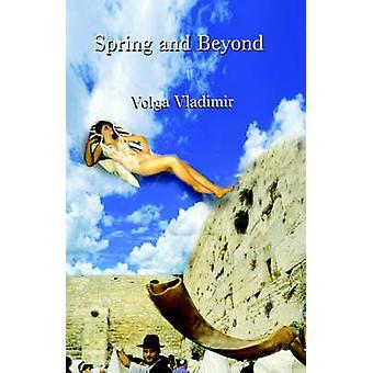 Spring and Beyond by Vladimir & Volga