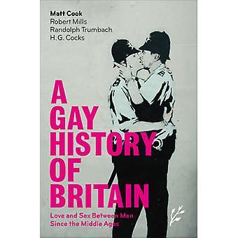 Uma história Gay da Grã-Bretanha amor e sexo entre homens desde a idade média por Cook & Matt