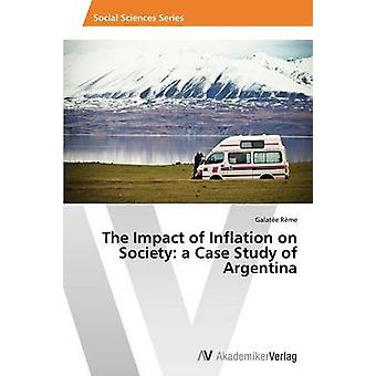 The Impact of Inflation on Society A Case Study of Argentina by Reme Galatee