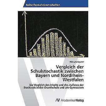 Vergleich der Schulstochastik zwischen Bayern und Nordrhein Westfalen door Leyerer Manuela