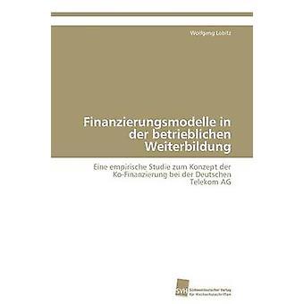 Finanzierungsmodelle in der betrieblichen Weiterbildung by Lobitz Wolfgang