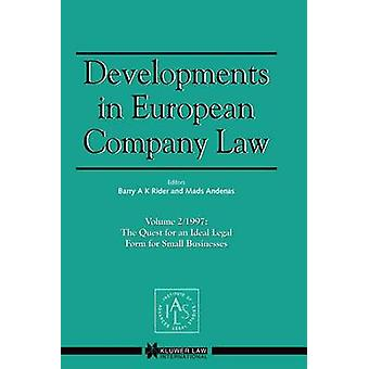 Developments in European Company Law Vol 2 1997 The Quest for an Ideal Legal Form for Small Businesses by Rider & Barry A.K.