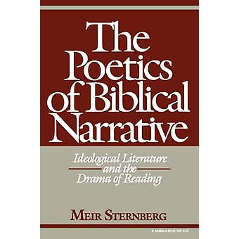 The Poetics of Biblical Narrative - Ideological Literature and the Dra