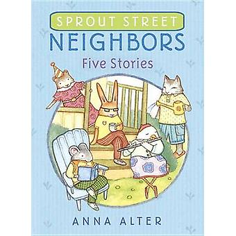 Sprout Street Neighbors - Five Stories by Anna Alter - 9780385755580 B