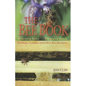 Bee Book - Beekeeping Basics - Harvesting Honey - Beeswax - Candles &