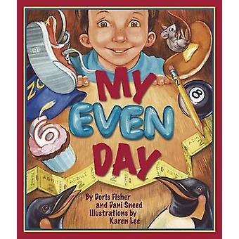 My Even Day by Doris Fisher - Dani Sneed - Karen Lee - 9780977742332