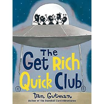 The Get Rich Quick Club by Dan Gutman - 9781417818044 Book