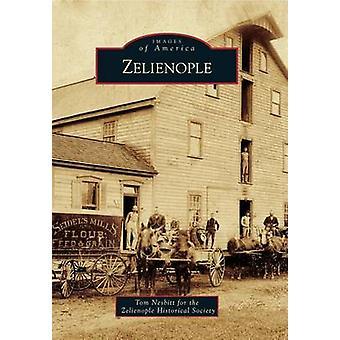 Zelienople by Tom Nesbitt - Zelienople Historical Society - 978146713