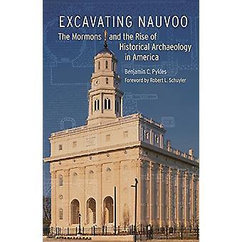 Escavação de Nauvoo - os Mórmons e o surgimento da arqueologia histórica