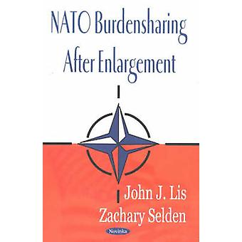 NATO Burdensharing After Enlargement by John J. Lis - Zachary Selden