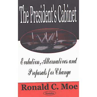 The President's Cabinet - Evolution - Alternatives and Proposals for C