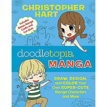 Doodletopia - Manga - Draw - Design and Color Your Own Super-Cute Manga