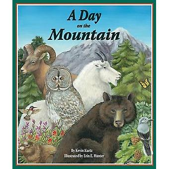 A Day on the Mountain by Kevin Kurtz - Erin E Hunter - 9781607186892